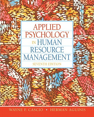 Applied Psychology in Human Resource Management By Cascio, Wayne F./ Aguinis, Herman
